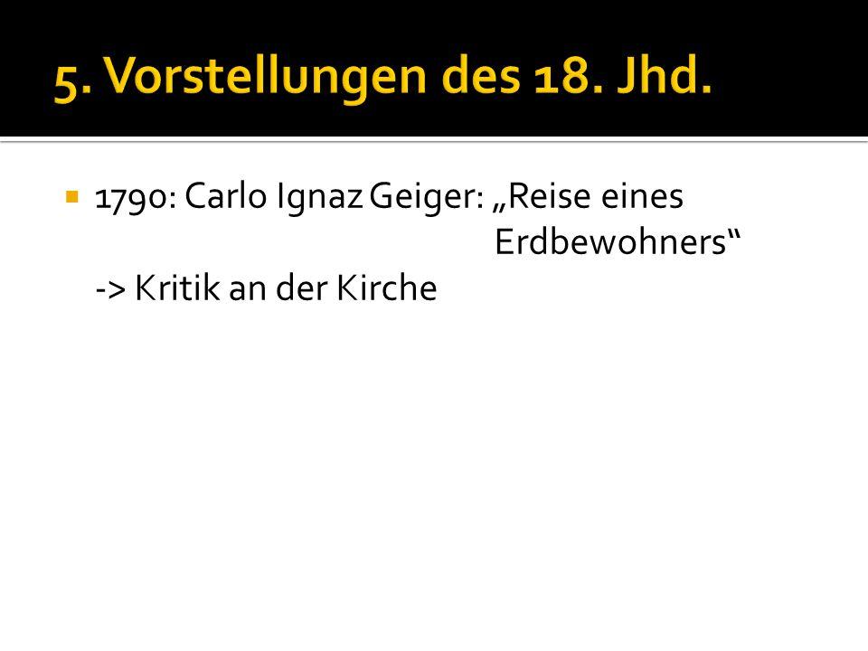 """ 1790: Carlo Ignaz Geiger: """"Reise eines Erdbewohners"""" -> Kritik an der Kirche"""