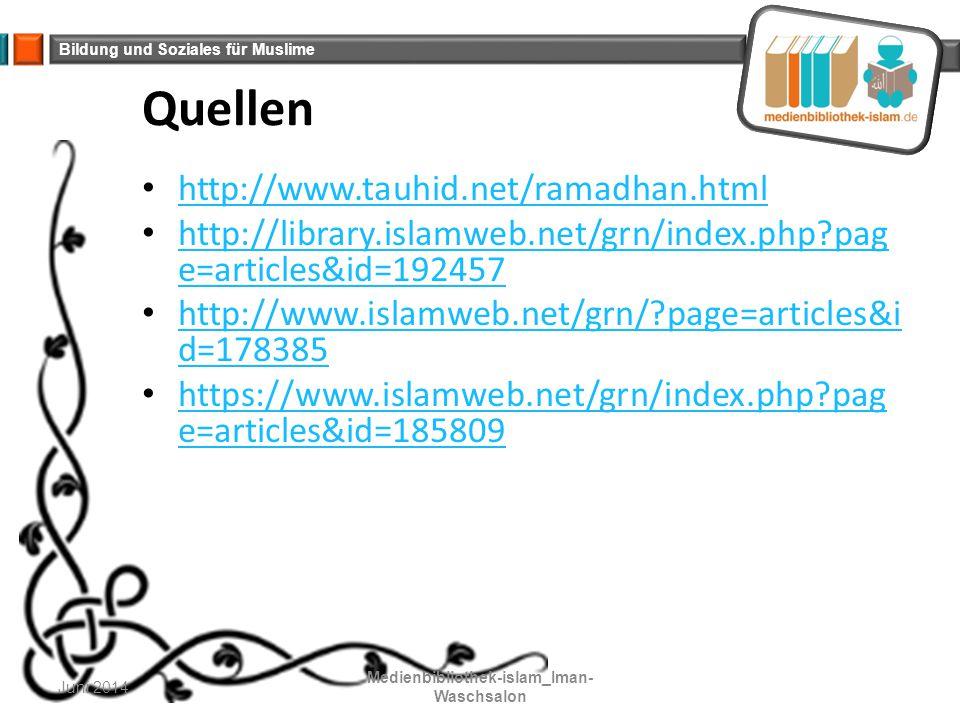 Bildung und Soziales für Muslime Quellen http://www.tauhid.net/ramadhan.html http://library.islamweb.net/grn/index.php?pag e=articles&id=192457 http:/