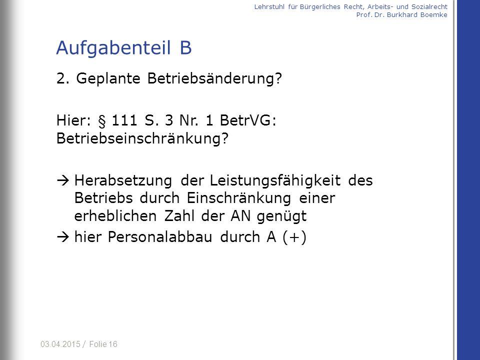 03.04.2015 / Folie 16 2.Geplante Betriebsänderung.