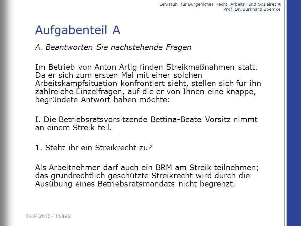 03.04.2015 / Folie 3 2.Wie wirkt sich die Streikteilnahme auf ihr Betriebsratsamt aus.