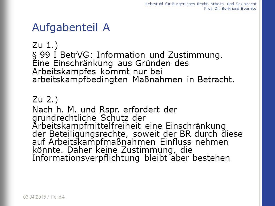 03.04.2015 / Folie 4 Zu 1.) § 99 I BetrVG: Information und Zustimmung.