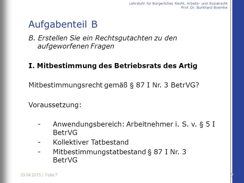 03.04.2015 / Folie 8 1.Anwendungsbereich Befugnisse des BR erstrecken sich ausschließlich auf betriebsangehörige AN Problem: Betriebszugehörigkeit von Leih-AN im Entleiherbetrieb.