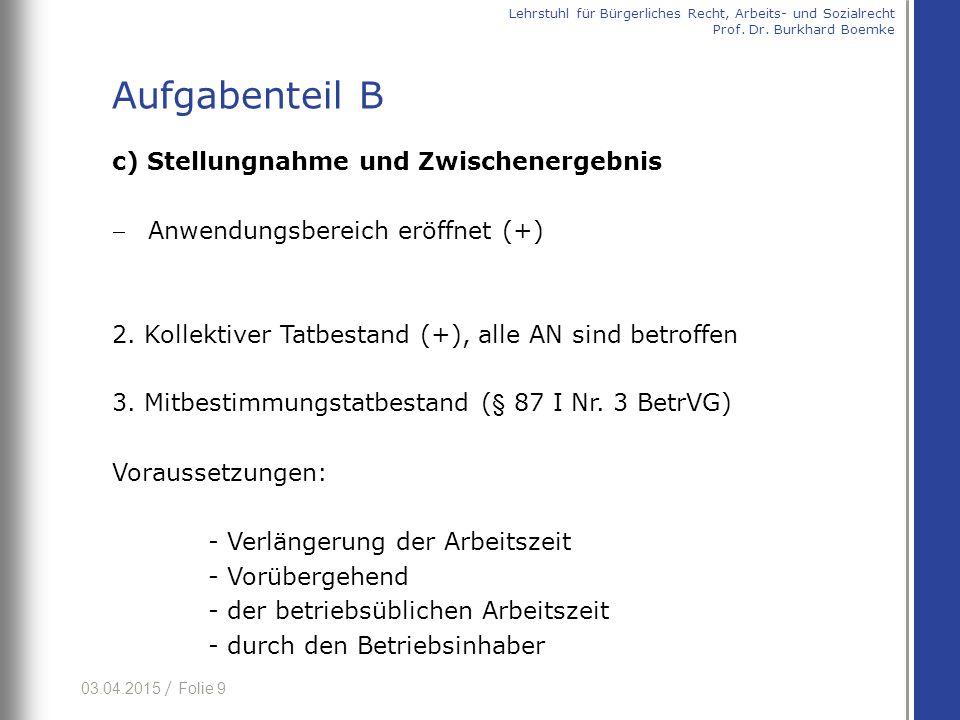 03.04.2015 / Folie 9 c) Stellungnahme und Zwischenergebnis Anwendungsbereich eröffnet (+) 2.