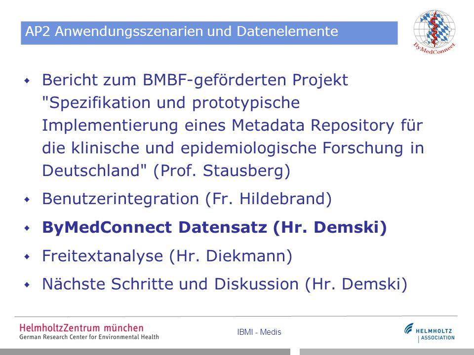 IBMI - Medis AP2 Anwendungsszenarien und Datenelemente  Bericht zum BMBF-geförderten Projekt