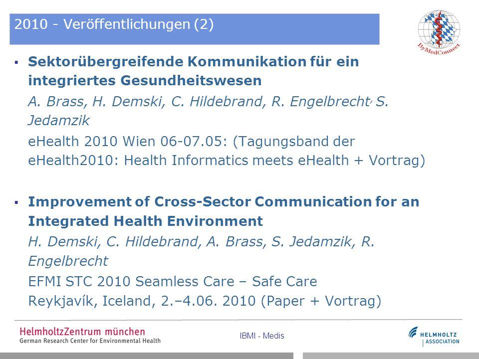 IBMI - Medis 2010 - Veröffentlichungen (2)  Sektorübergreifende Kommunikation für ein integriertes Gesundheitswesen A. Brass, H. Demski, C. Hildebran