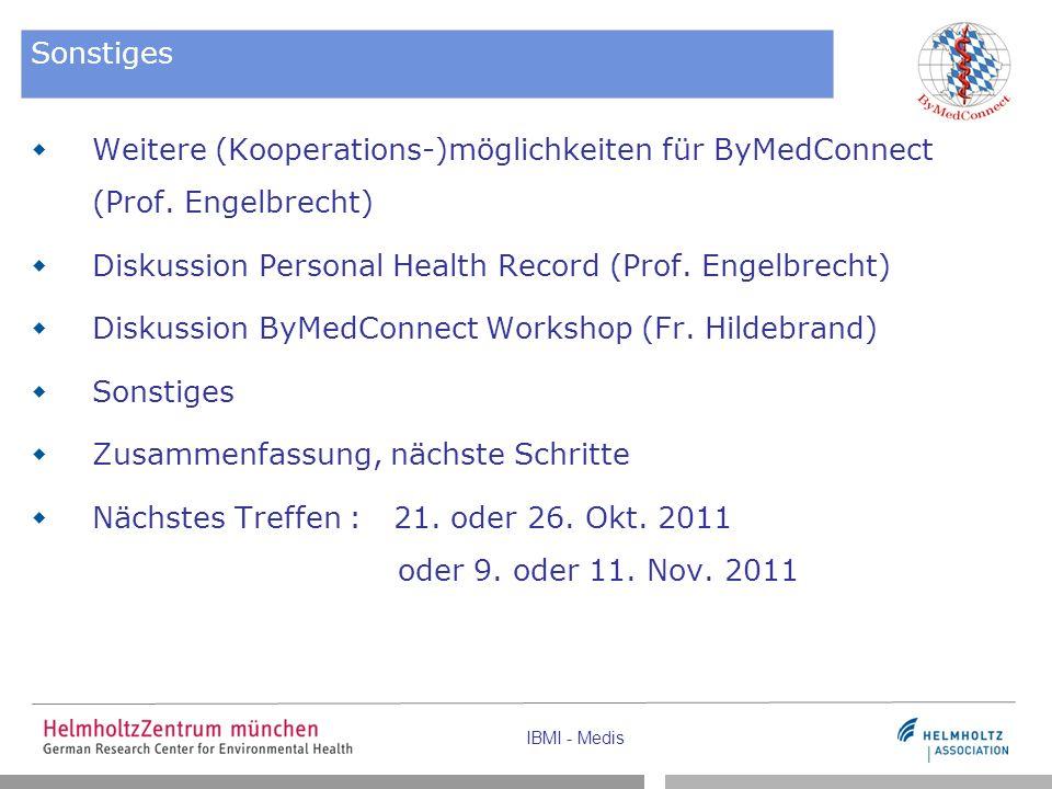 Sonstiges  Weitere (Kooperations-)möglichkeiten für ByMedConnect (Prof. Engelbrecht)  Diskussion Personal Health Record (Prof. Engelbrecht)  Diskus