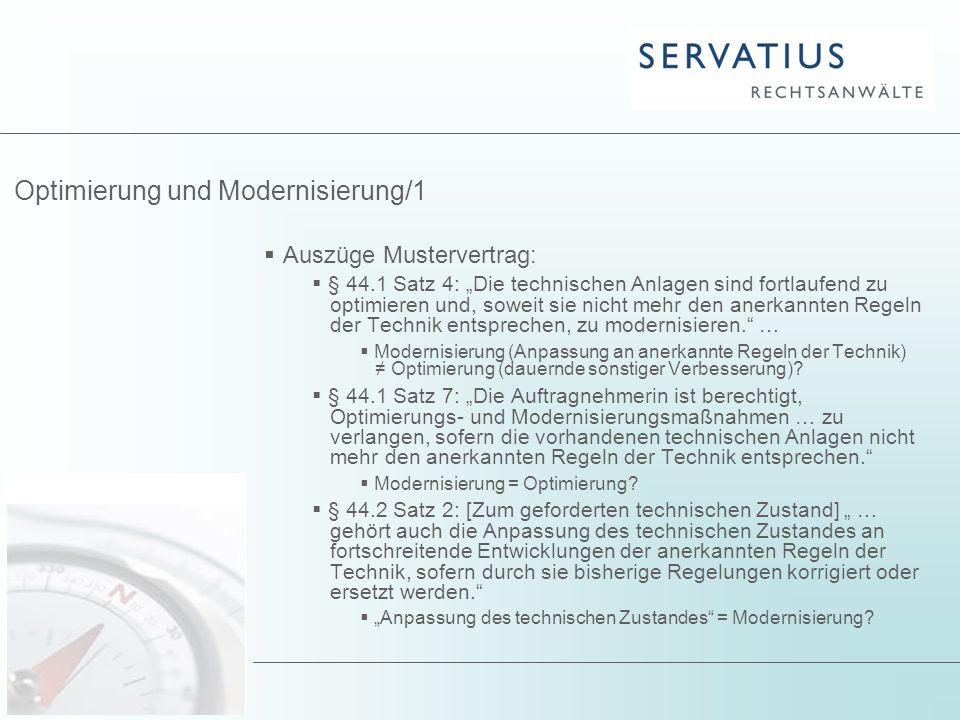 """Optimierung und Modernisierung/1  Auszüge Mustervertrag:  § 44.1 Satz 4: """"Die technischen Anlagen sind fortlaufend zu optimieren und, soweit sie nic"""
