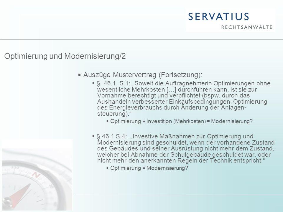 """Optimierung und Modernisierung/2  Auszüge Mustervertrag (Fortsetzung):  § 46.1. S.1: """"Soweit die Auftragnehmerin Optimierungen ohne wesentliche Mehr"""