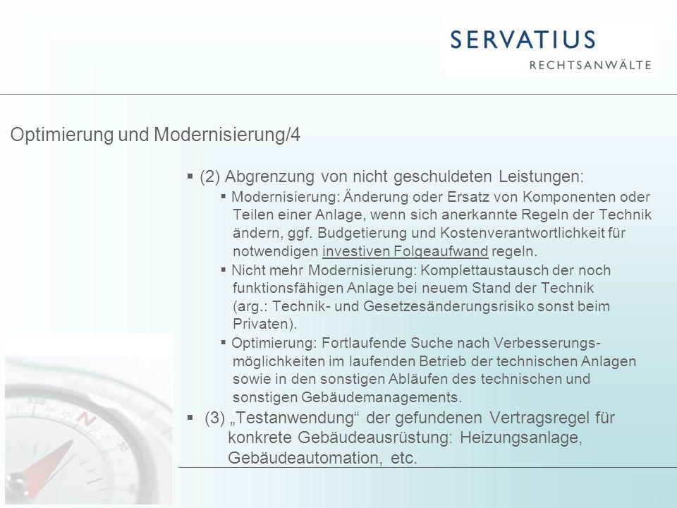 Optimierung und Modernisierung/4  (2) Abgrenzung von nicht geschuldeten Leistungen:  Modernisierung: Änderung oder Ersatz von Komponenten oder Teile