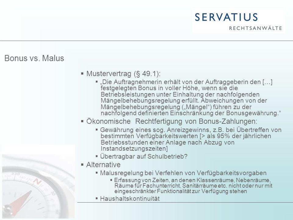 """Bonus vs. Malus  Mustervertrag (§ 49.1):  """"Die Auftragnehmerin erhält von der Auftraggeberin den […] festgelegten Bonus in voller Höhe, wenn sie die"""