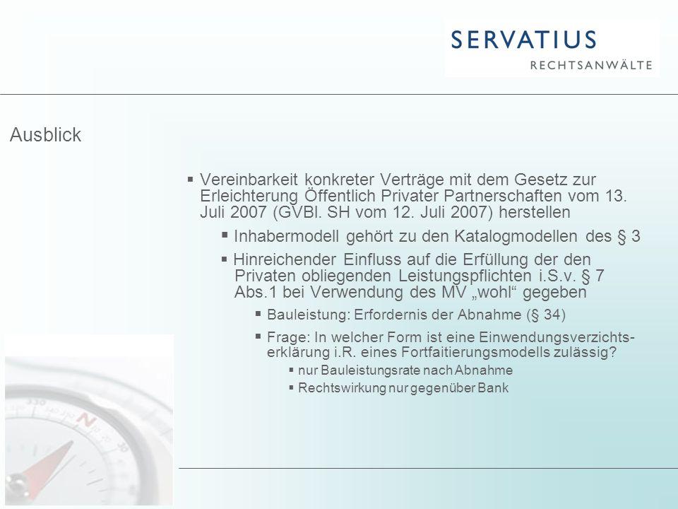 Ausblick  Vereinbarkeit konkreter Verträge mit dem Gesetz zur Erleichterung Öffentlich Privater Partnerschaften vom 13. Juli 2007 (GVBl. SH vom 12. J