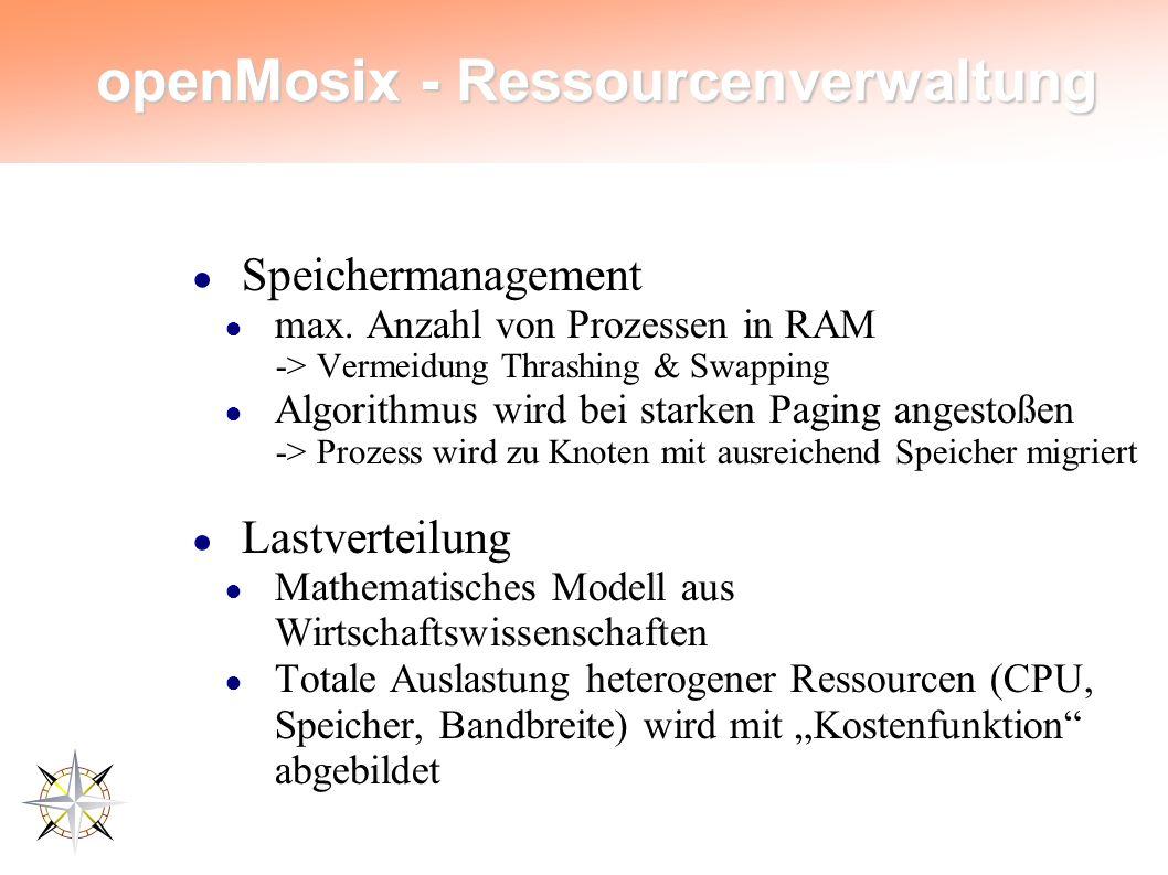 openMosix - Ressourcenverwaltung ● Speichermanagement ● max.