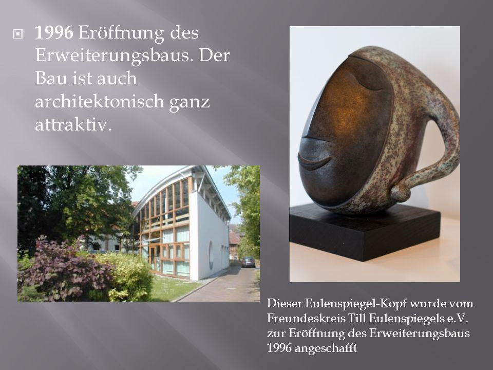  1996 Eröffnung des Erweiterungsbaus.Der Bau ist auch architektonisch ganz attraktiv.