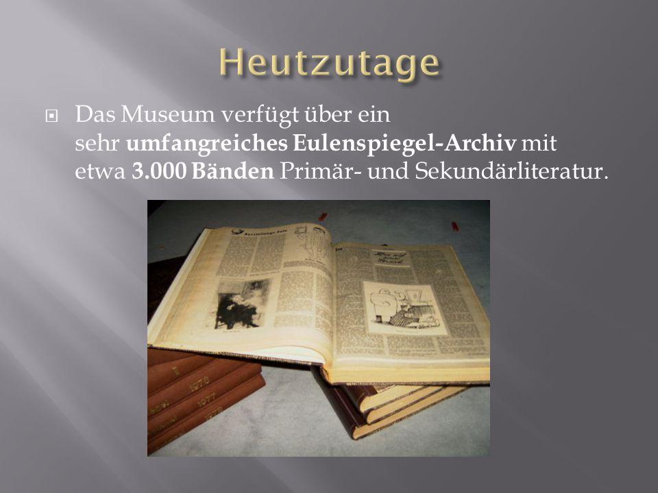  Das Museum verfügt über ein sehr umfangreiches Eulenspiegel-Archiv mit etwa 3.000 Bänden Primär- und Sekundärliteratur.