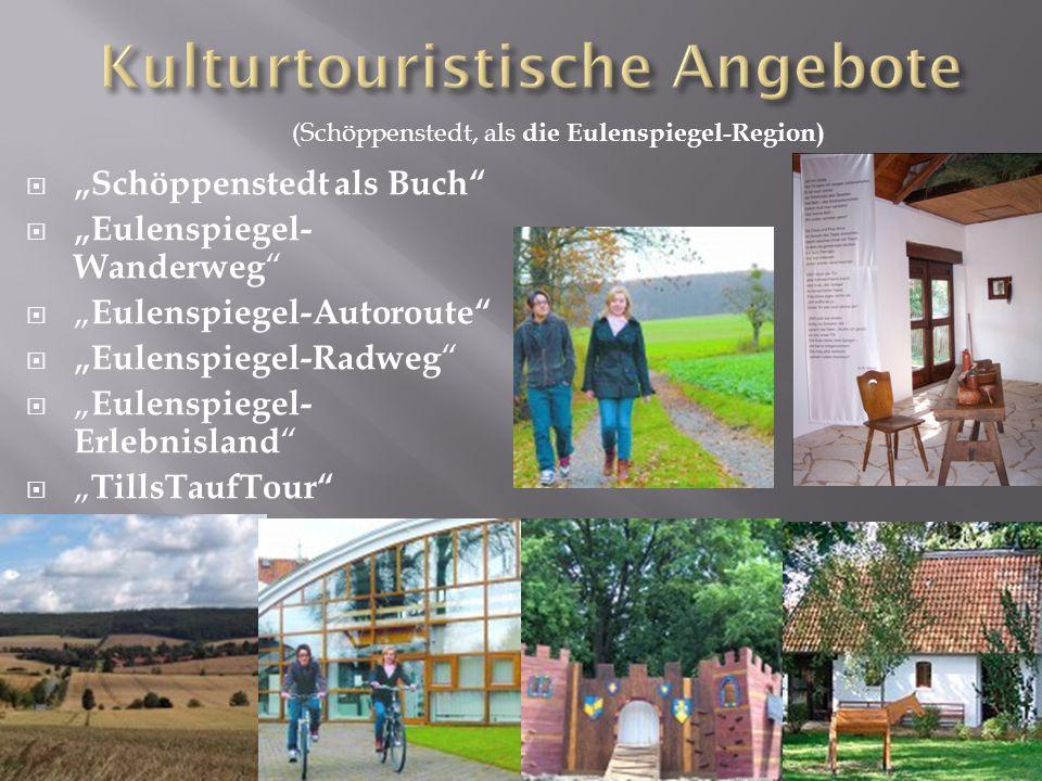 """ """"Schöppenstedt als Buch  """"Eulenspiegel- Wanderweg  """" Eulenspiegel-Autoroute  """"Eulenspiegel-Radweg  """" Eulenspiegel- Erlebnisland  """" TillsTaufTour (Schöppenstedt, als die Eulenspiegel-Region)"""