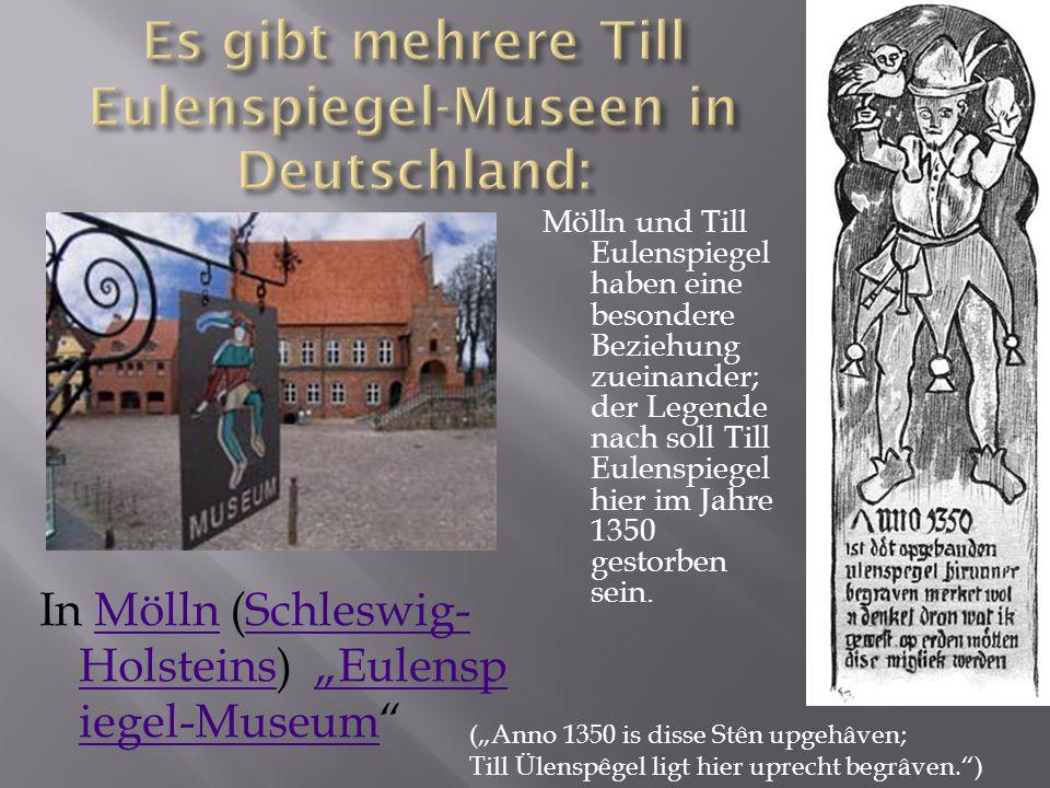 Mölln und Till Eulenspiegel haben eine besondere Beziehung zueinander; der Legende nach soll Till Eulenspiegel hier im Jahre 1350 gestorben sein.