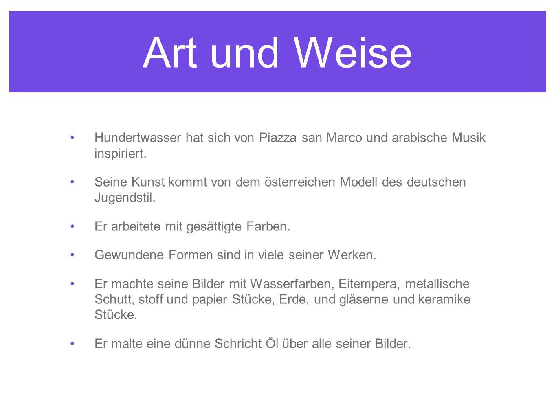 Art und Weise Hundertwasser hat sich von Piazza san Marco und arabische Musik inspiriert. Seine Kunst kommt von dem österreichen Modell des deutschen