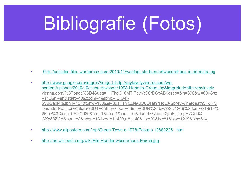 Bibliografie (Fotos) http://cdellden.files.wordpress.com/2010/11/waldspirale-hundertwasserhaus-in-darmsta.jpg http://www.google.com/imgres?imgurl=http