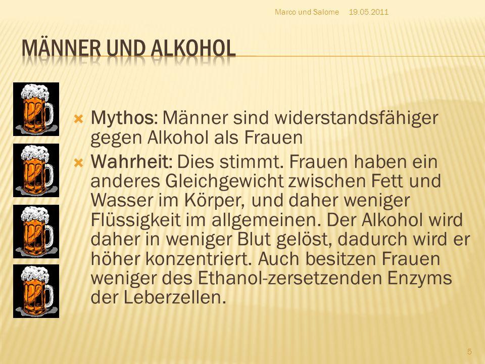  Mythos: Männer sind widerstandsfähiger gegen Alkohol als Frauen  Wahrheit: Dies stimmt. Frauen haben ein anderes Gleichgewicht zwischen Fett und Wa