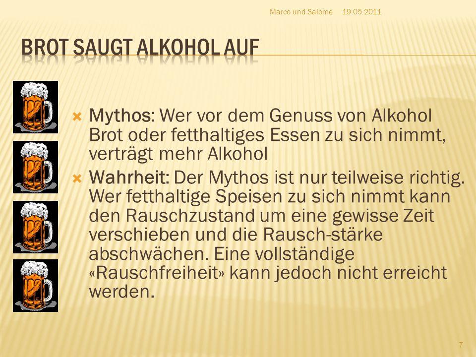  Mythos: Wer vor dem Genuss von Alkohol Brot oder fetthaltiges Essen zu sich nimmt, verträgt mehr Alkohol  Wahrheit: Der Mythos ist nur teilweise ri