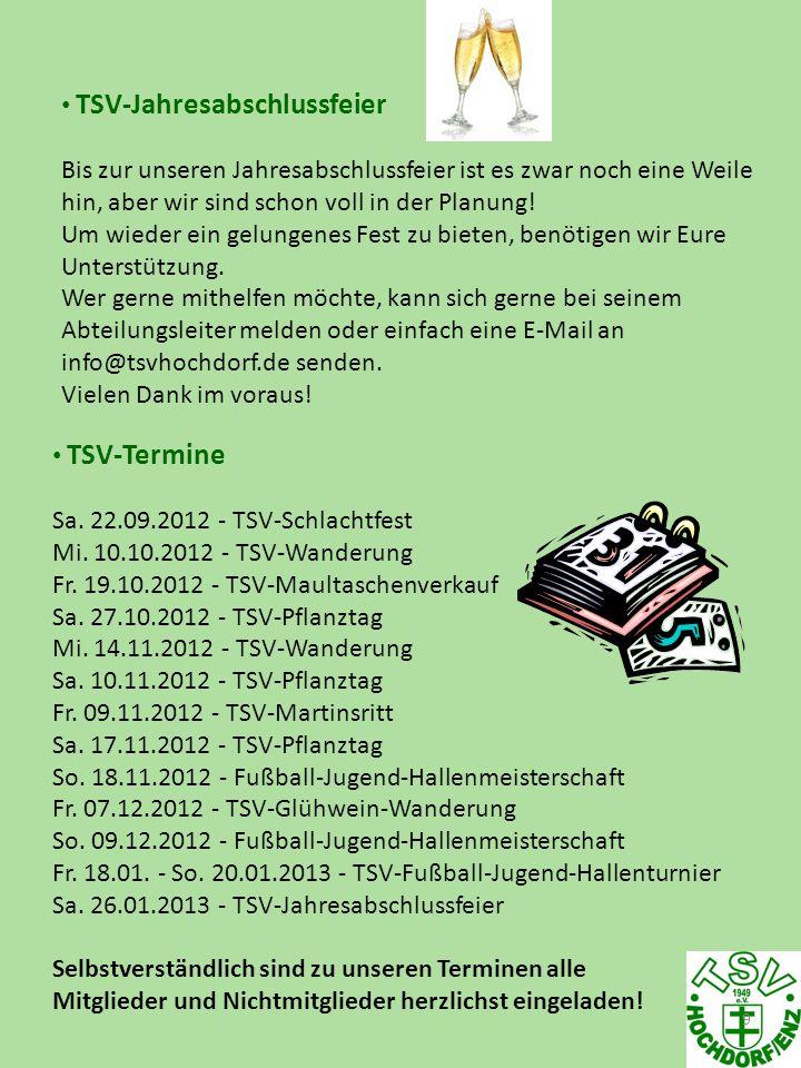 9 TSV-Termine Sa. 22.09.2012 - TSV-Schlachtfest Mi. 10.10.2012 - TSV-Wanderung Fr. 19.10.2012 - TSV-Maultaschenverkauf Sa. 27.10.2012 - TSV-Pflanztag