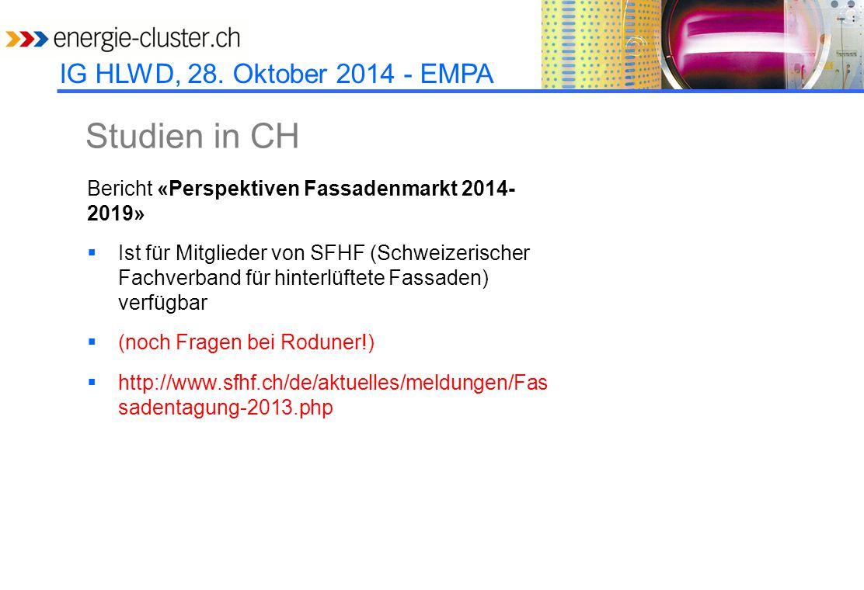 IG HLWD, 28. Oktober 2014 - EMPA Studien in CH Bericht «Perspektiven Fassadenmarkt 2014- 2019»  Ist für Mitglieder von SFHF (Schweizerischer Fachverb