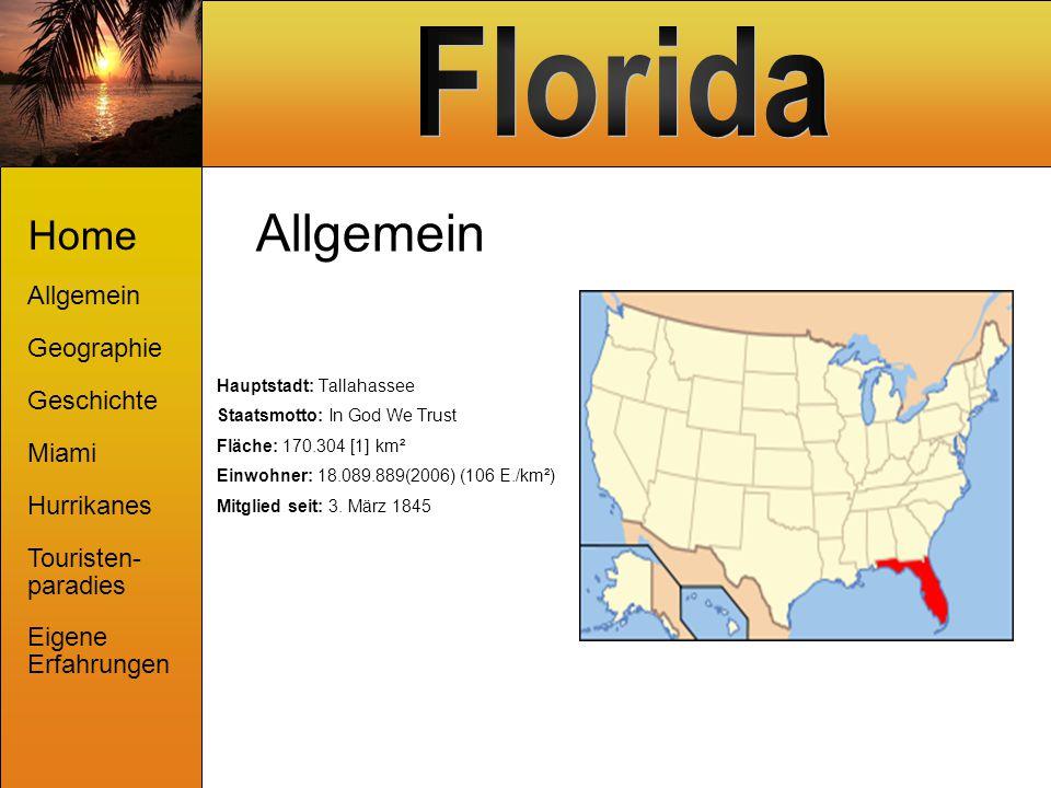 Geographie Home Allgemein Geographie Geschichte Miami Hurrikanes Touristen- paradies Eigene Erfahrungen Florida ist eine Halbinsel im Südosten der USA.