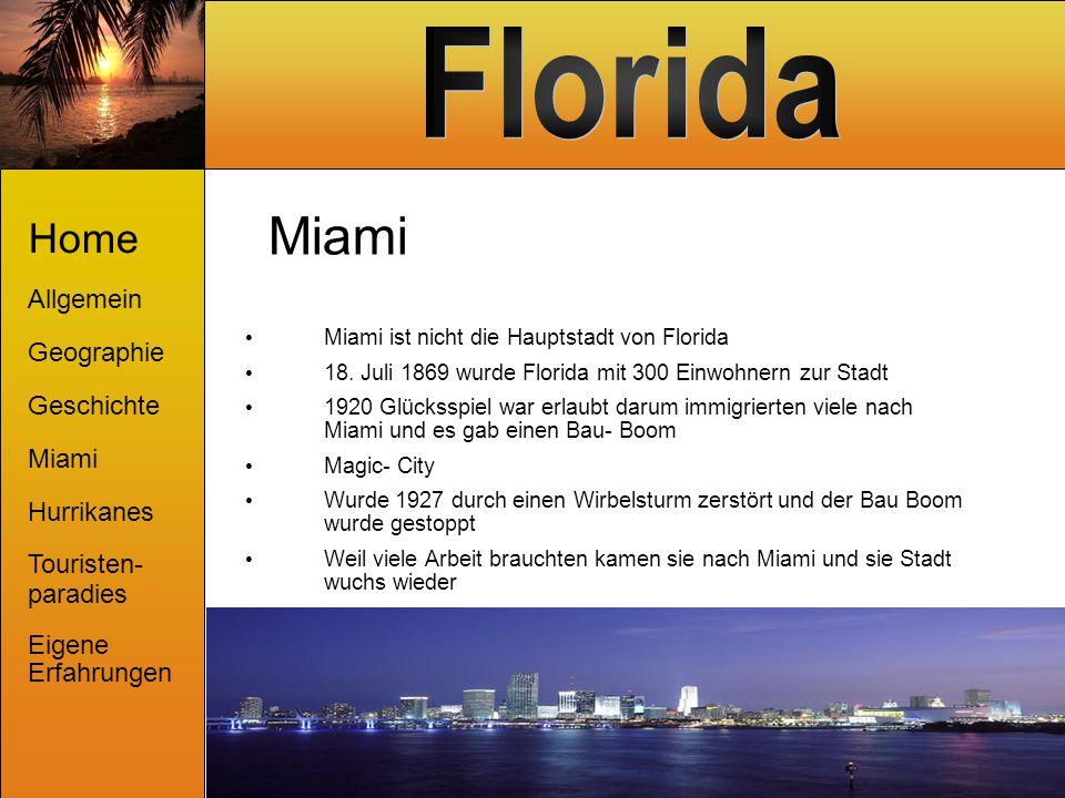 Miami Miami ist nicht die Hauptstadt von Florida 18. Juli 1869 wurde Florida mit 300 Einwohnern zur Stadt 1920 Glücksspiel war erlaubt darum immigrier