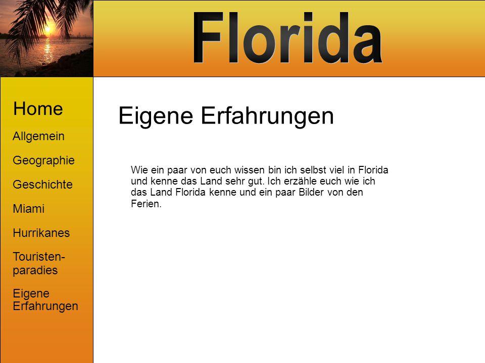 Home Allgemein Geographie Geschichte Miami Hurrikanes Touristen- paradies Eigene Erfahrungen Eigenes Haus in Florida Mit Pool