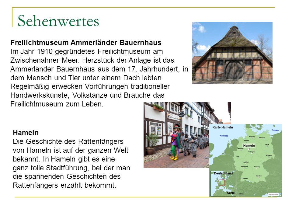 Sehenwertes Freilichtmuseum Ammerländer Bauernhaus Im Jahr 1910 gegründetes Freilichtmuseum am Zwischenahner Meer. Herzstück der Anlage ist das Ammerl