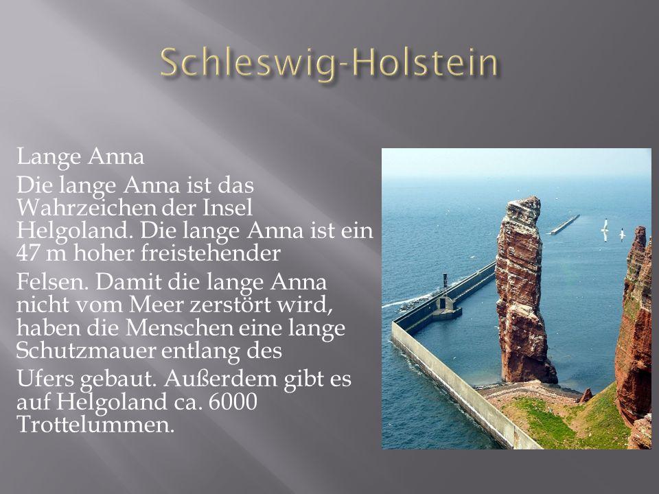 Lange Anna Die lange Anna ist das Wahrzeichen der Insel Helgoland.
