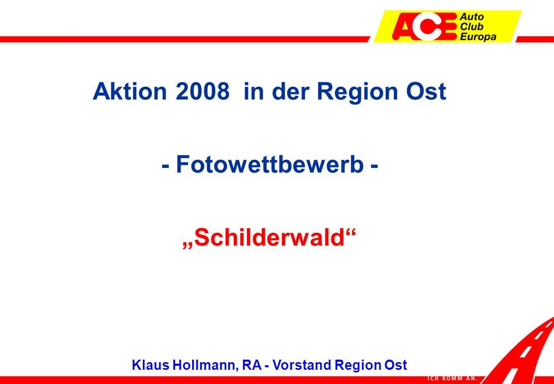 """Aktion 2008 in der Region Ost - Fotowettbewerb - """"Schilderwald Klaus Hollmann, RA - Vorstand Region Ost"""