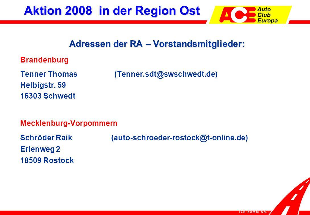 Adressen der RA – Vorstandsmitglieder: Brandenburg Tenner Thomas (Tenner.sdt@swschwedt.de) Helbigstr.