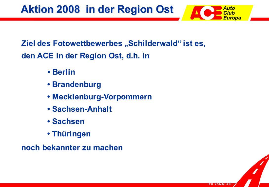 """Ziel des Fotowettbewerbes """"Schilderwald ist es, den ACE in der Region Ost, d.h."""