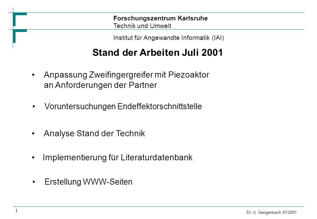 Forschungszentrum Karlsruhe Technik und Umwelt Institut für Angewandte Informatik (IAI) Dr. U. Gengenbach 07/2001 Stand der Arbeiten Juli 2001 1 Analy
