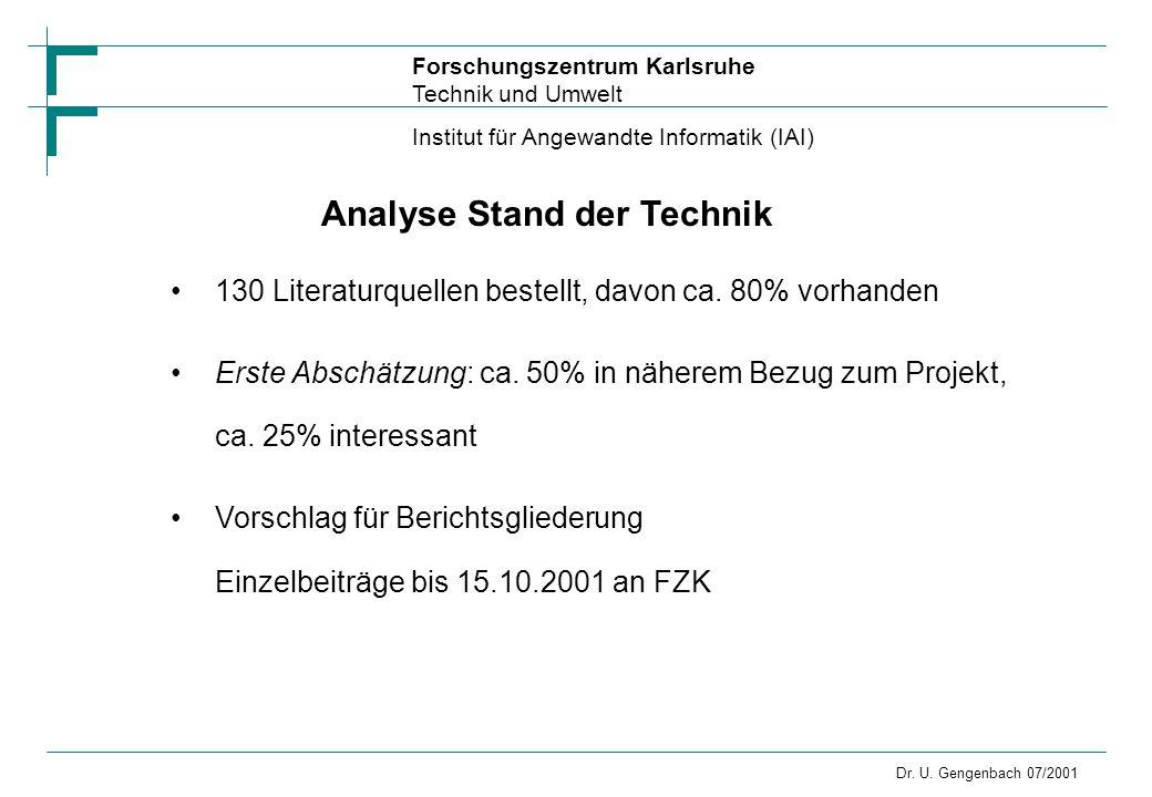 Forschungszentrum Karlsruhe Technik und Umwelt Institut für Angewandte Informatik (IAI) Dr. U. Gengenbach 07/2001 Analyse Stand der Technik 130 Litera