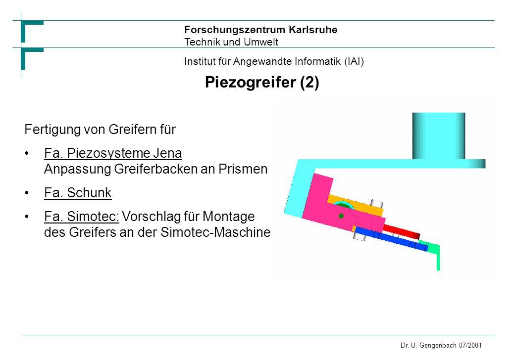 Forschungszentrum Karlsruhe Technik und Umwelt Institut für Angewandte Informatik (IAI) Dr. U. Gengenbach 07/2001 Piezogreifer (2) Fertigung von Greif