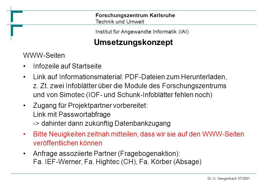 Forschungszentrum Karlsruhe Technik und Umwelt Institut für Angewandte Informatik (IAI) Dr. U. Gengenbach 07/2001 Umsetzungskonzept WWW-Seiten Infozei