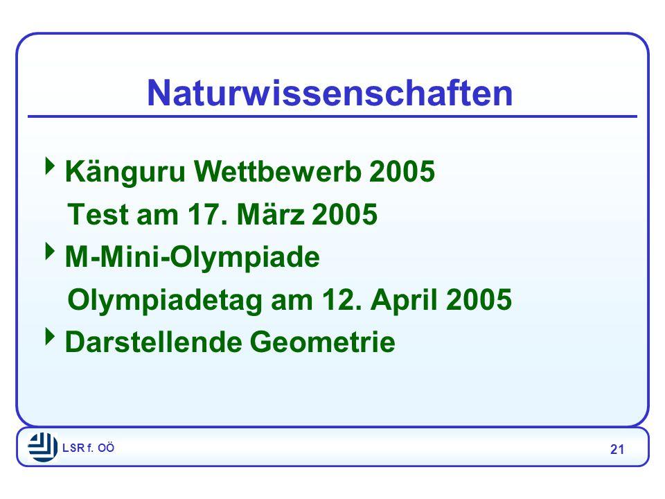 LSR f. OÖ 21 Naturwissenschaften  Känguru Wettbewerb 2005 Test am 17.