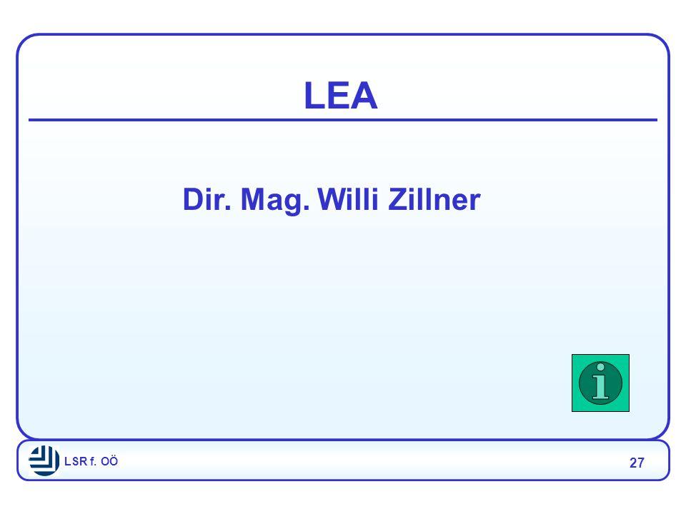 LSR f. OÖ 27 LEA Dir. Mag. Willi Zillner