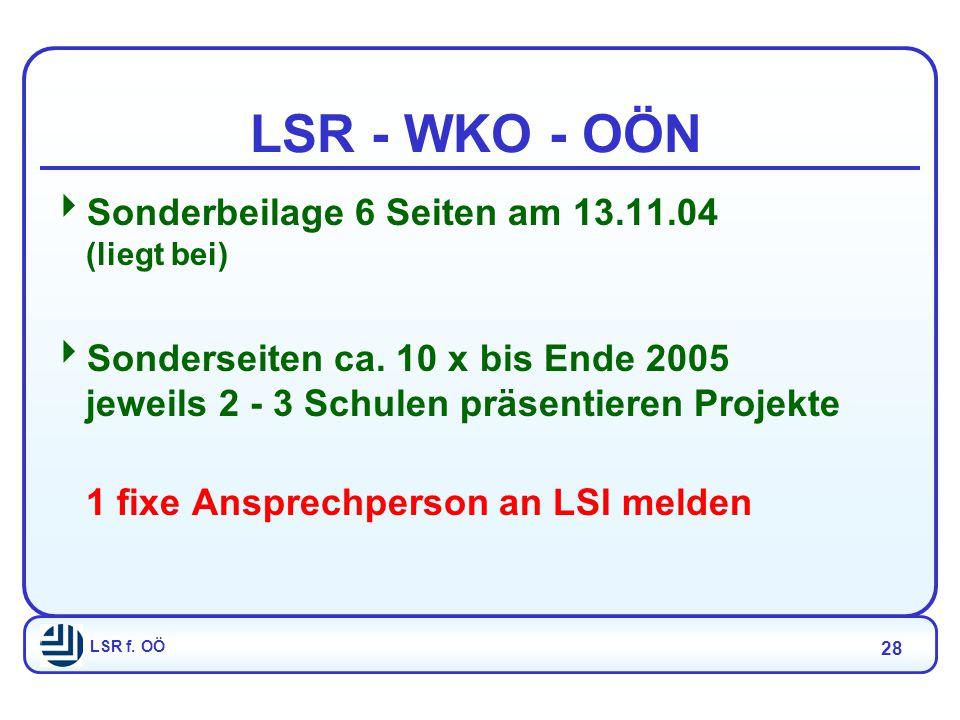 LSR f. OÖ 28 LSR - WKO - OÖN  Sonderbeilage 6 Seiten am 13.11.04 (liegt bei)  Sonderseiten ca.