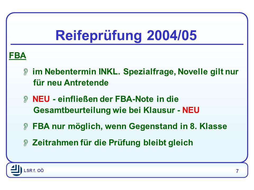 LSR f. OÖ 7 Reifeprüfung 2004/05 FBA  im Nebentermin INKL.