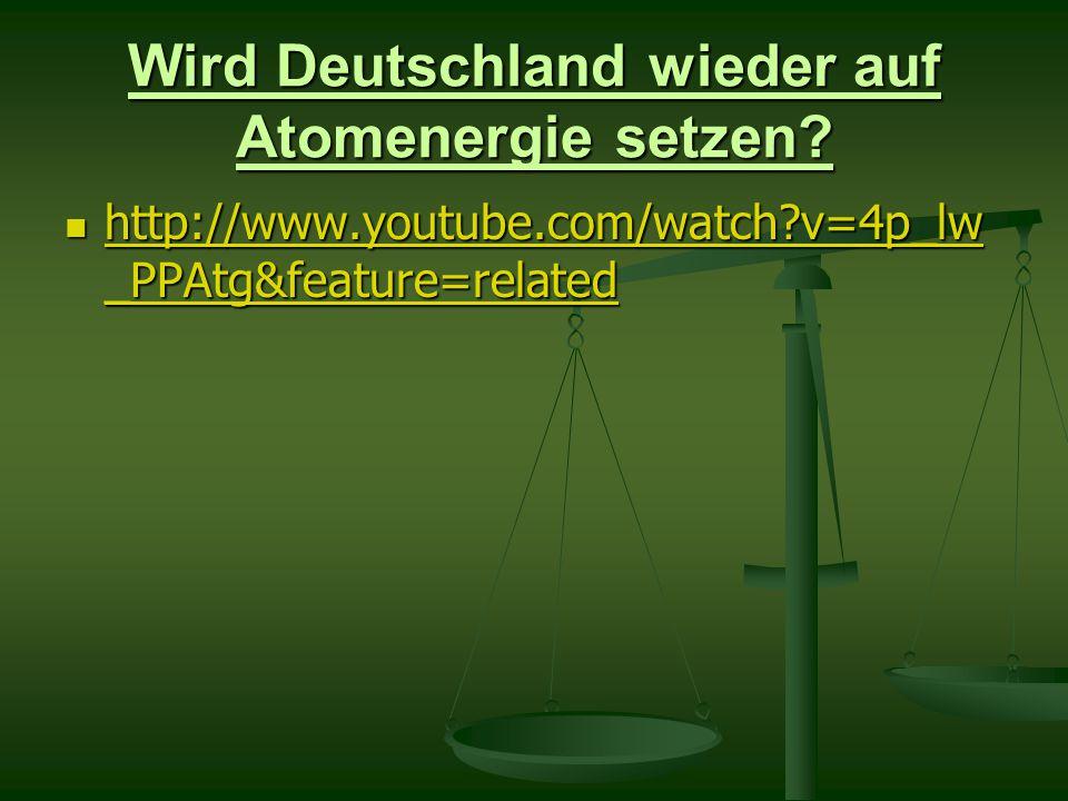 Wird Deutschland wieder auf Atomenergie setzen.