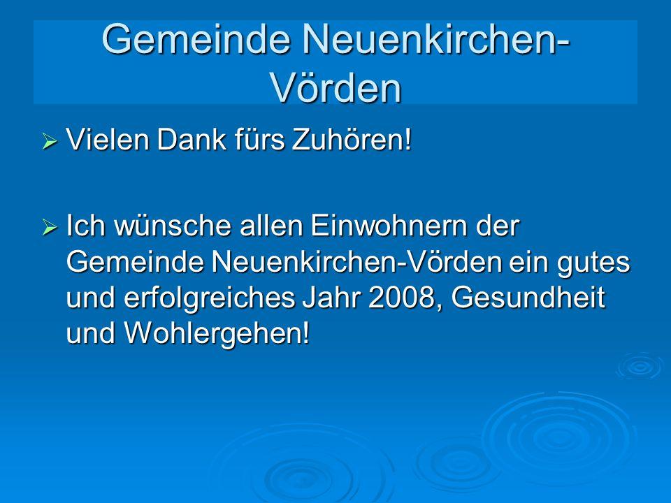 Landesstraßen  Ausbau Heerweg in Neuenkirchen im Jahr 2008 und Anlegung Kreisverkehr in Vörden im Jahr 2009 lt. Ankündigung  Mittel für Co-Finanzier