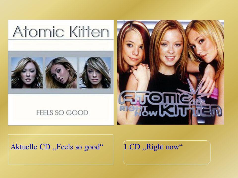 Aktuelle CD,,Feels so good 1.CD,,Right now