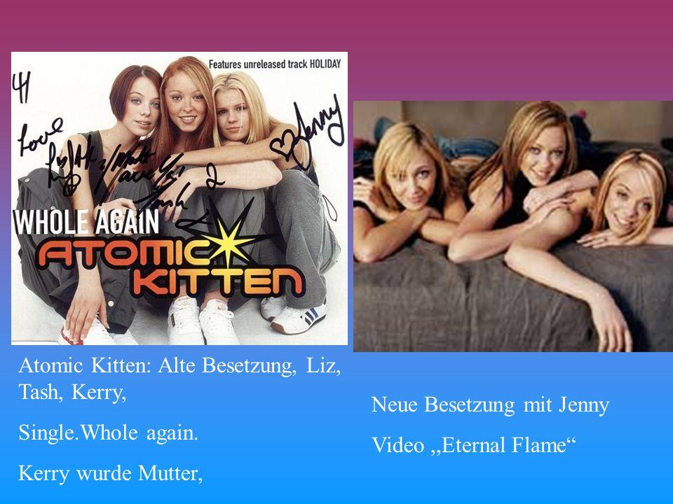 Atomic Kitten: Alte Besetzung, Liz, Tash, Kerry, Single.Whole again.