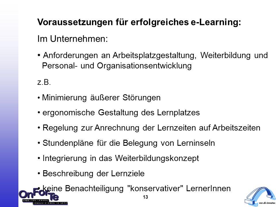 13 Voraussetzungen für erfolgreiches e-Learning: Im Unternehmen: Anforderungen an Arbeitsplatzgestaltung, Weiterbildung und Personal- und Organisationsentwicklung z.B.