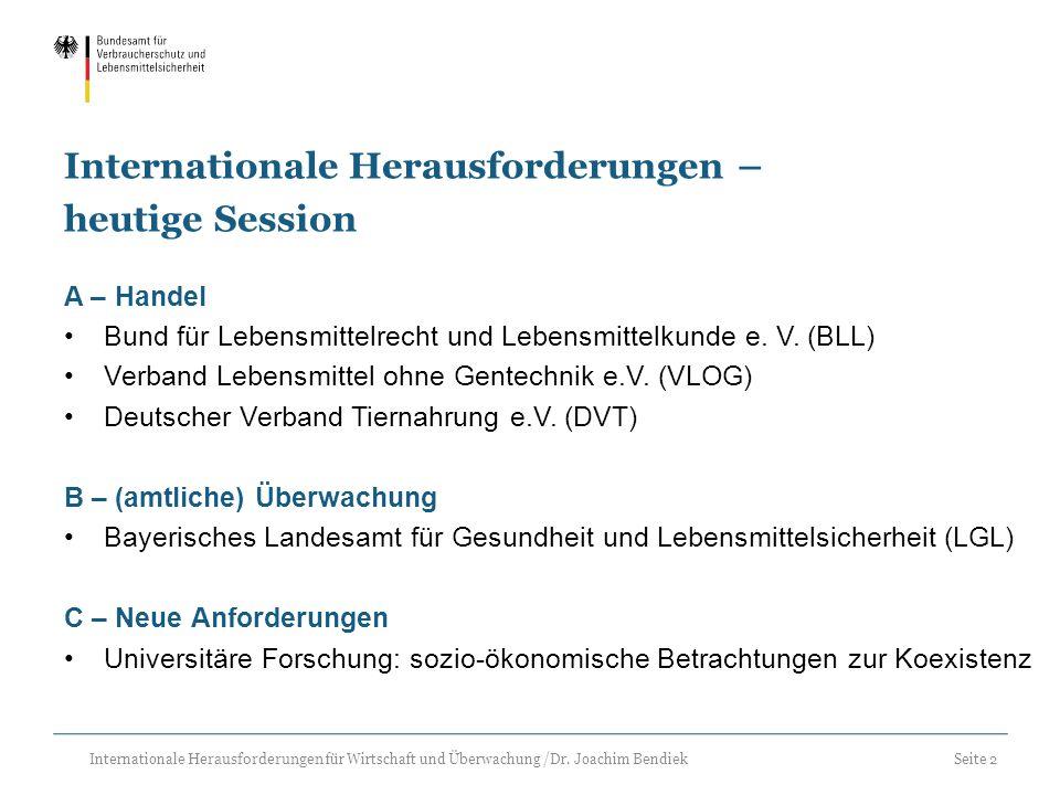 Seite 2 Internationale Herausforderungen für Wirtschaft und Überwachung /Dr. Joachim Bendiek Internationale Herausforderungen – heutige Session A – Ha