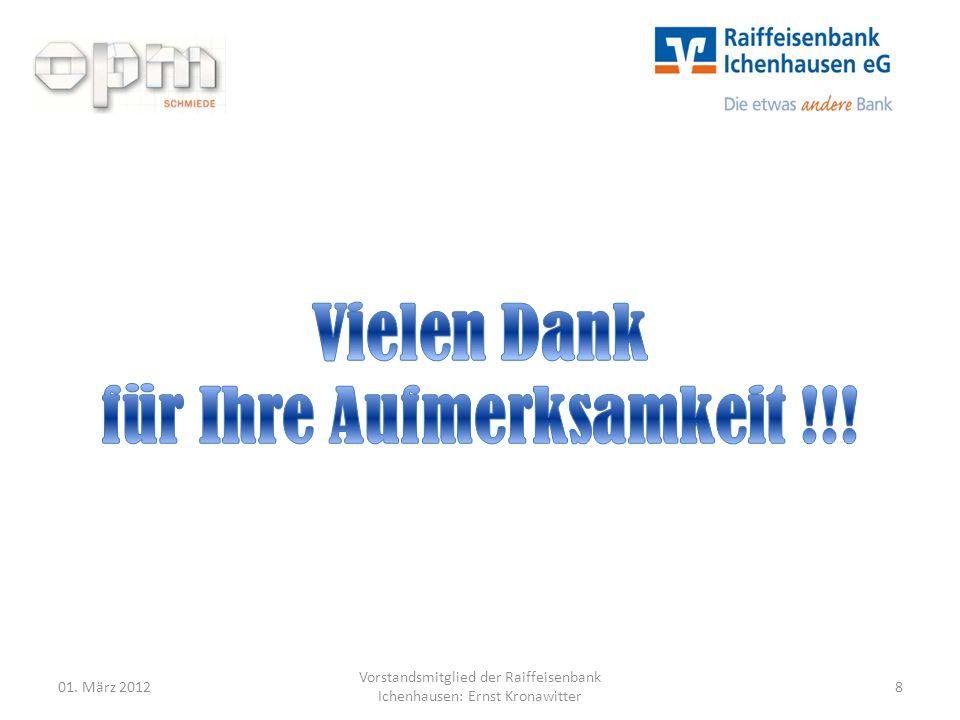 01. März 2012 Vorstandsmitglied der Raiffeisenbank Ichenhausen: Ernst Kronawitter 8