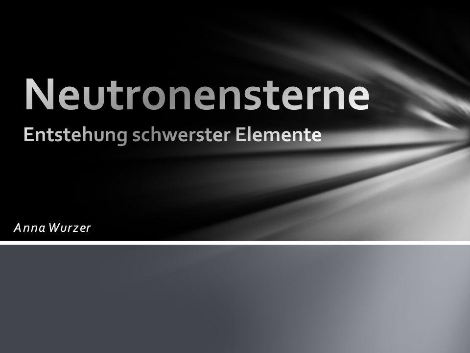 Allgemeines Entstehung Pulsare, Magnetare Schwere Elemente